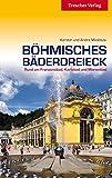 Böhmisches Bäderdreieck: Rund um Franzensbad, Karlsbad und Marienbad