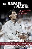 De Rafael a Nadal: El camino hacia la leyenda (Deportes (corner)) (Spanish Edition)
