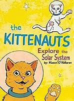 The Kittenauts Explore the Solar System