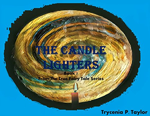 THE CANDLE LIGHTERS (TRUE FAIRY TALE SERIES Book 7)