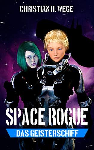Space Rogue - Das Geisterschiff