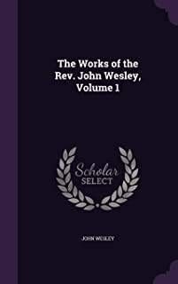 The Works of the REV. John Wesley, Volume 1