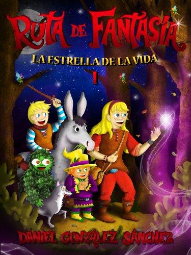 La Estrella de la Vida (Ruta de Fantasía nº 1) (Spanish Edition)