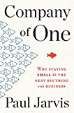 Image of Company of One: Why Staying Small Is the Next Big Thing for Business