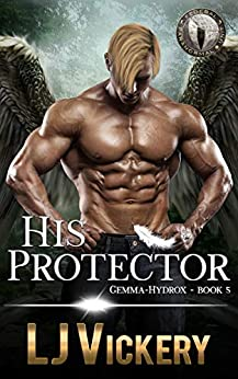 His Protector: Federal Paranormal Unit (Gemma-Hydrox Book 5) by [LJ Vickery]