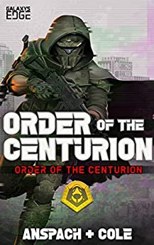 Order of the Centurion (Galaxy's Edge) by [Jason Anspach, Nick Cole]