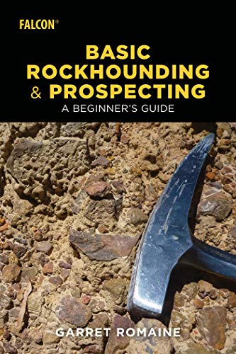 Basic Rockhounding and Prospecti...