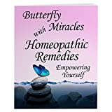 Butterfly Miracles with Homeopathic Remedies - Empowering Yourself