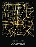 2021 Planner Columbus: Weekly - Dated With To Do Notes And Inspirational Quotes - Columbus - Ohio (City Map Calendar Diary Book 2021)