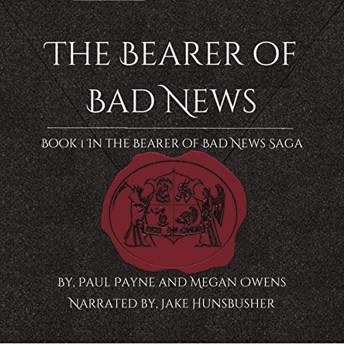 The Bearer of Bad News Audiobook By Paul Payne, Megan Owens cover art