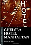 Chelsea Hotel Manhattan: A Raw Eulogy To A New York Icon (English Edition)