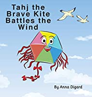 Tahj the Brave Kite Battles the Wind: Kite's story