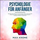 Psychologie für Anfänger: Emotionale Intelligenz, NLP & Positives Denken Lernen - Selbst...