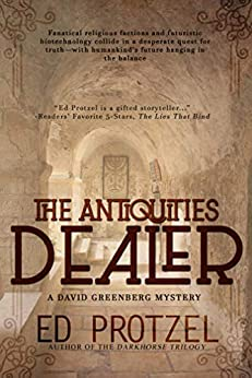 The Antiquities Dealer (A David Greenberg Mystery Book 1) by [Ed Protzel]