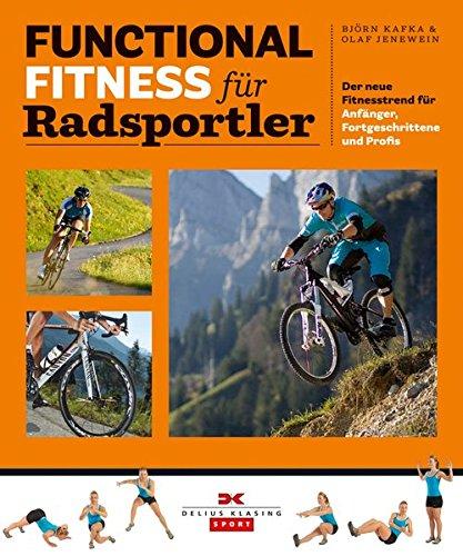 Functional Fitness für Radsportler: Der neue Fitnesstrend für Anfänger, Fortgeschrittene und Profis