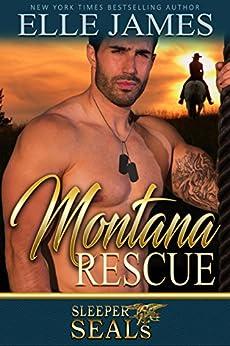 Montana Rescue (Sleeper SEALs Book 6) by [Elle James, Suspense Sisters]