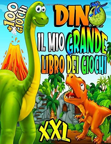 DINO Il mio GRANDE libro dei giochi XXL +100 giochi: Libro di attività con i dinosauri per bambini dai 4 ai 8 anni: Colorare, Labirinti, Unisci i puntini...Un regalo che farà piacere al vostro bambino
