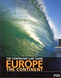 The Stormrider Guide: Europe The Continent: North Sea Nations - France - Spain - Portugal - Italy - Morocco (Stormrider Guides) - Bruce Sutherland