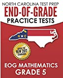 NORTH CAROLINA TEST PREP End-of-Grade Practice Tests EOG Mathematics Grade 5: Preparation for the End-of-Grade Mathematics Assessments