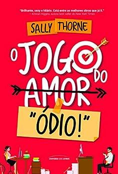 """O jogo do amor """"Ódio"""" (Portuguese Edition) by [Sally Thorne]"""