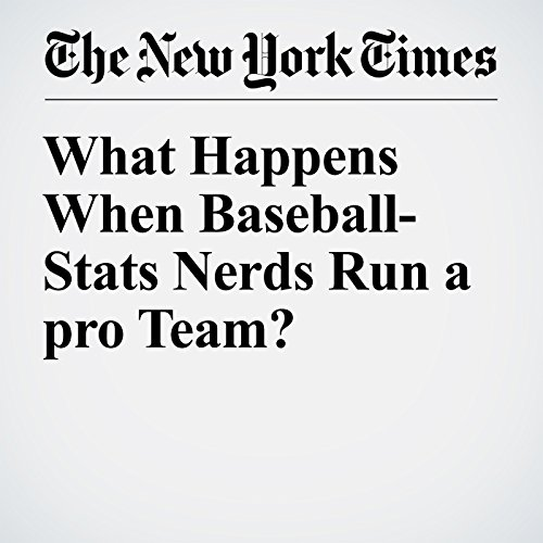 What Happens When Baseball-Stats Nerds Run a pro Team? audiobook cover art