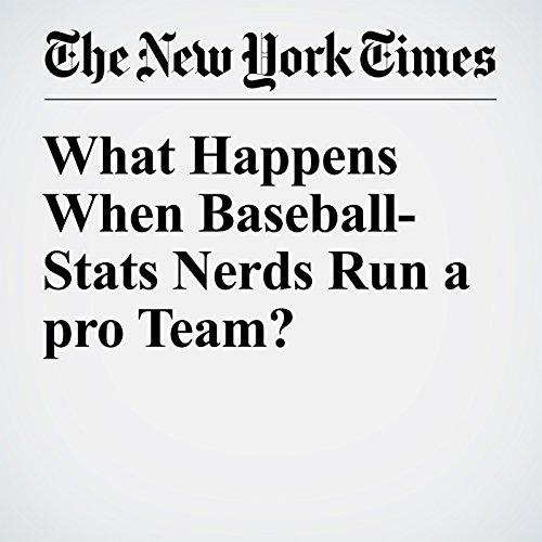 What Happens When Baseball-Stats Nerds Run a pro Team? cover art