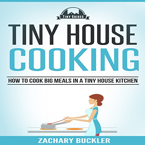 Tiny House Cooking audiobook cover art