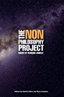 The Non-Philosophy Project: Essays