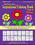 God Loves You: Inspirational Coloring Book for Adults With Quotes From the Saints (Vol. 3): 50+ Simple Floral Coloring Images With Uplifting Quotes ... Relaxation (Catholic Coloring Book Series)