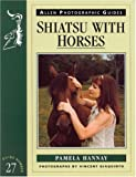 Shiatsu with Horses (Allen Photographic Guides)
