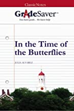 GradeSaver (TM) ClassicNotes: In the Time of the Butterflies