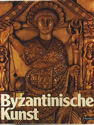 Byzantinische Kunst. mit über 1000 Illustrationen darunter 168 vierfarbige Abbildungen auf Kunstdrucktafeln.