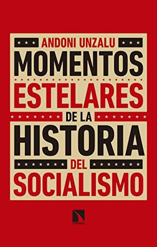 Momentos estelares de la historia del socialismo (Mayor nº 722)