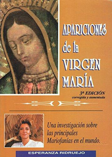 APARICIONES DE LA VIRGEN MARÍA : Una investigación sobre las principales Mariofanías en el mundo