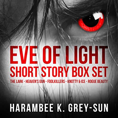Eve of Light Short Story Box Set audiobook cover art
