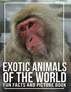 Exotic Animals of the World: Fun Facts and Picture Book