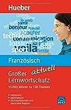 Großer Lernwortschatz Spanisch aktuell: 15.000 Wörter zu 150 Themen - aktualisierte Ausgabe / Buch (Großer Lernwortschatz aktuell)