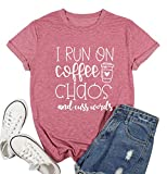 I Run On Coffee Chaos Cuss Words T Shirt Women Casual Short Sleeve Tops Tee Blouse (Small, As Show)