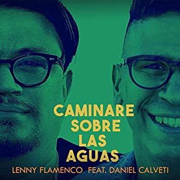 Caminare Sobre las Aguas (feat. Daniel Calveti)