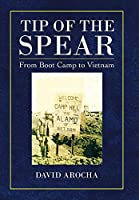 Tip of the Spear: From Boot Camp to Vietnam