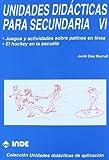 Juegos y actividades sobre patines en línea. El hockey en la escuela. Unidades didácticas para Secundaria VI - 9788487330490: 213