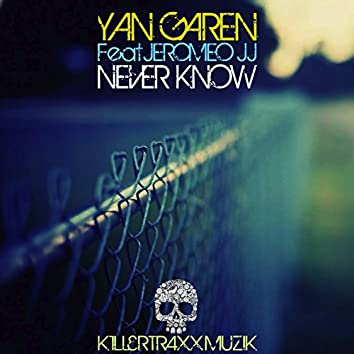 Never Know (feat. Jeromeo JJ)