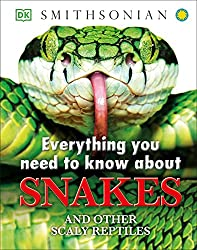 Image: Everything You Need to Know About Snakes, by DK Publishing (Author). Publisher: DK Children (January 16, 2013)