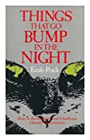 Things That Go Bump in the Night: How to Investigate and Challenge Ghostly Experiences 0850308739 Book Cover