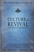 Culture of Revival - A Revivalist Field Manual: Vol. 2 Never Be Lacking in Zeal by Andy Byrd & Sean Feucht (2013-05-03)