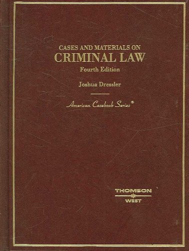 Cases and Materials on Criminal Law (American Casebook Series) 4th edition by Joshua Dressler (2007) Hardcover
