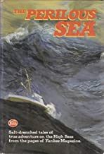 The Perilous Sea: Salt-Drenched Tales of True Adventure on the High Seas from the Pages of Yankee Magazine