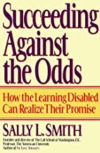 Succeeding Against the Odds: How the Learning Disabled Can Realize Their Promise by Sally L. Smith (1-Dec-1992) Paperback