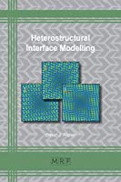Heterostructural Interface Modelling (Materials Research Foundations)