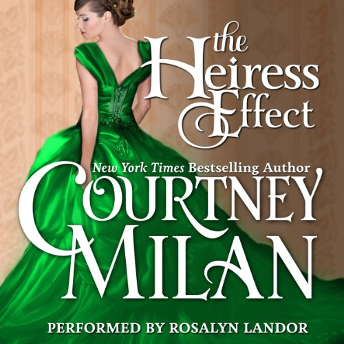 The Heiress Effect     Brothers Sinister, Book 2              By:                                                                                                                                 Courtney Milan                               Narrated by:                                                                                                                                 Rosalyn Landor                      Length: 11 hrs and 56 mins     823 ratings     Overall 4.3